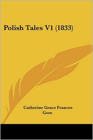 Polish Tales V1 (1833) - Catherine Grace Frances Gore