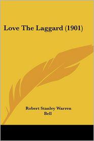 Love the Laggard (1901) - Robert Stanley Warren Bell