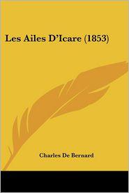 Les Ailes D'Icare (1853) - Charles De Bernard