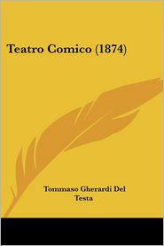 Teatro Comico (1874) - Tommaso Gherardi Del Testa