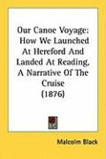 Our Canoe Voyage: How We Launched at Hereford and Landed at Reading, a Narrative of the Cruise (1876)