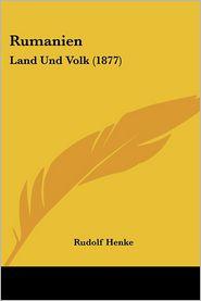 Rumanien: Land Und Volk (1877) - Rudolf Henke