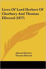 Lives of Lord Herbert of Cherbury and Thomas Ellwood (1877) - Edward Herbert, William Dean Howells, Thomas Ellwood