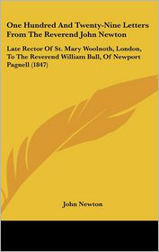 One Hundred And Twenty-Nine Letters From The Reverend John Newton - John Newton