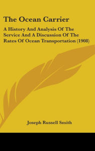 The Ocean Carrier - Joseph Russell Smith