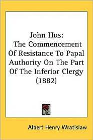 John Hus - Albert Henry Wratislaw
