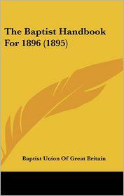 The Baptist Handbook For 1896 (1895) - Baptist Union Of Great Britain