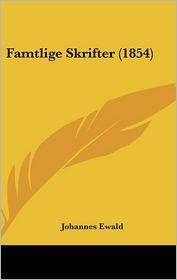 Famtlige Skrifter (1854) - Johannes Ewald