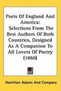 Poets of England and America: Selections from the Best Authors of Both Countries, Designed as a Companion to All Lovers of Poetry (1860)