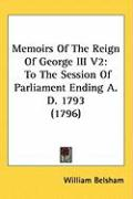Memoirs of the Reign of George III V2: To the Session of Parliament Ending A. D. 1793 (1796)