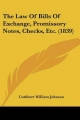 Law of Bills of Exchange, Promissory Notes, Checks, Etc. (1839) - Cuthbert William Johnson