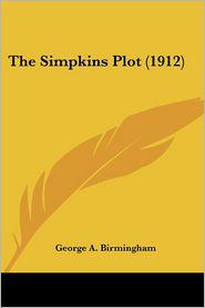 The Simpkins Plot (1912) - George A. Birmingham