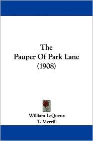 The Pauper of Park Lane (1908) - William Lequeux, T. Merrill (Illustrator)