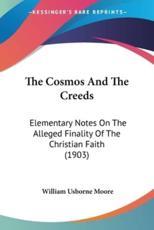 The Cosmos and the Creeds - William Usborne Moore