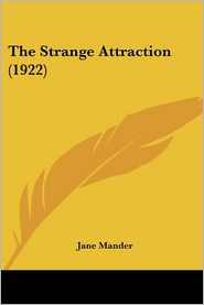 The Strange Attraction (1922) - Jane Mander