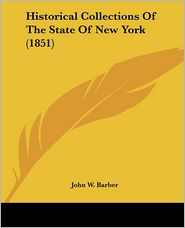 Historical Collections of the State of New York (1851) - John W. Barber