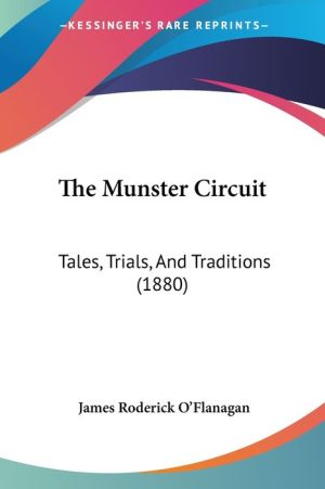 The Munster Circuit: Tales, Trials, and Traditions (1880) - James Roderick O'Flanagan