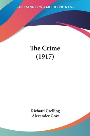 The Crime (1917) - Richard Grelling, Alexander Gray (Translator)