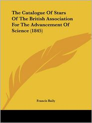 The Catalogue of Stars of the British Association for the Advancement of Science (1845) - Foreword by Francis Baily