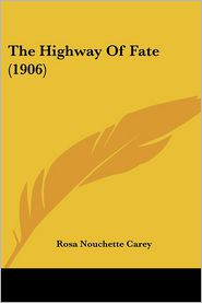 The Highway of Fate (1906) - Rosa Nouchette Carey