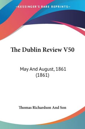 The Dublin Review V50: May and August, 1861 (1861)