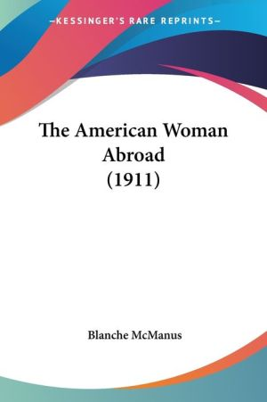 The American Woman Abroad (1911) - Blanche McManus