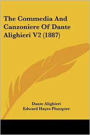 The Commedia and Canzoniere of Dante Alighieri V2 (1887) - Dante Alighieri, Edward Hayes Plumptre (Translator)