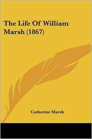 The Life of William Marsh (1867)