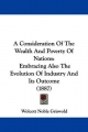 Consideration of the Wealth and Poverty of Nations - Wolcott Noble Griswold