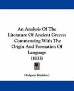 An Analysis of the Literature of Ancient Greece: Commencing with the Origin and Formation of Language (1833)
