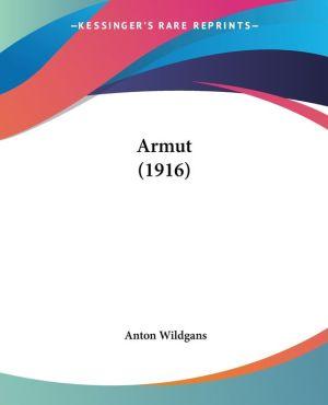 Armut (1916) - Anton Wildgans