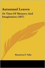 Autumnal Leaves - Henrietta F. Valle