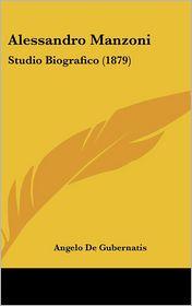 Alessandro Manzoni - Angelo De Gubernatis