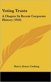 Voting Trusts - Harry Alonzo Cushing