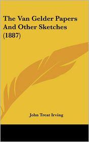 The Van Gelder Papers and Other Sketches (1887)