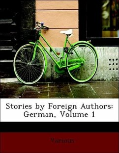 Stories by Foreign Authors: German, Volume 1 - Various