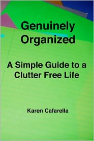 Genuinely Organized: A Simple Guide to a Clutter Free Life - Karen Cafarella