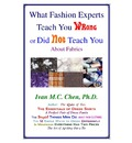What Fashion Experts Teach You Wrong or Did Not Teach You - Ivan M C Chen