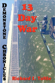 13 Day War: Volume Six of Demonstone Chronicles - Richard S. Tuttle