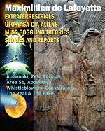 Extraterrestrials, UFO, NASA-CIA-Aliens Mind Boggling Theories, Stories and Reports