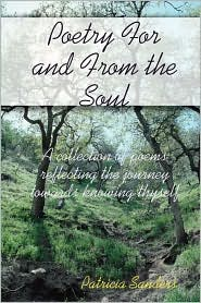 Poetry For And From The Soul - Patricia Sanders