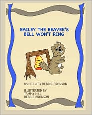 Bailey The Beaver's Bell Won'T Ring - Debbie Bronson