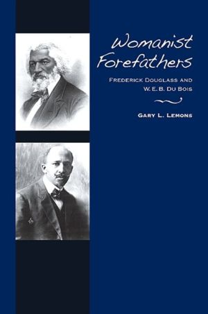 Womanist Forefathers: Frederick Douglass and W.E.B. Du Bois