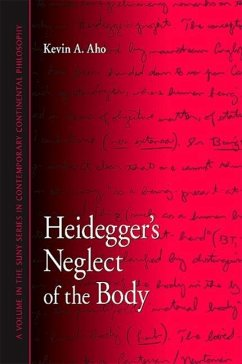 Heidegger's Neglect of the Body - Aho, Kevin A.