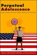 Perpetual Adolescence: Jungian Analyses of American Media, Literature, and Pop Culture
