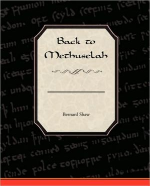 Back To Methuselah - George Bernard Shaw