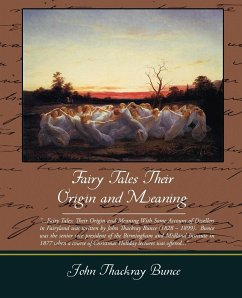 Fairy Tales Their Origin and Meaning - Bunce, John Thackray
