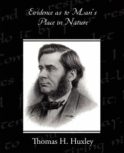 Evidence as to Man's Place in Nature - Huxley, Thomas H.