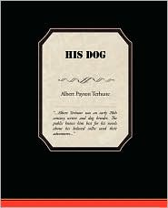 His Dog - Albert Payson Terhune, Contribution by Johnston Photography