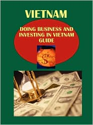 Doing Business And Investing In Vietnam Guide - Ibp Usa